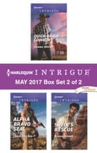 Harlequin Intrigue May 2017 - Box Set 2 of 2 - Quick-Draw Cowboy\Alpha Bravo SEAL\Sheik's Rescue ebook by Joanna Wayne, Carol Ericson, Ryshia Kennie