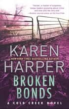 Broken Bonds (Cold Creek, Book 3) ebook by Karen Harper