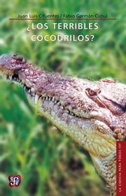 ¿Los terribles cocodrilos? ebook by Juan Luis Cifuentes,Germán Cupul