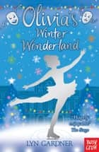 Olivia's Winter Wonderland ebook by Lyn Gardner