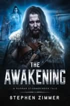 The Awakening - A Ragnar Stormbringer Tale ebook by