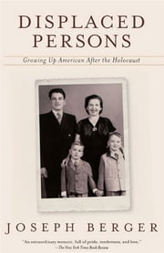Displaced Persons - Growing Up American After the Holocaust ebook by Joseph Berger