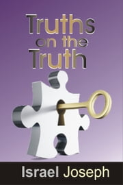 Truths On The Truth. ebook by Israel Joseph