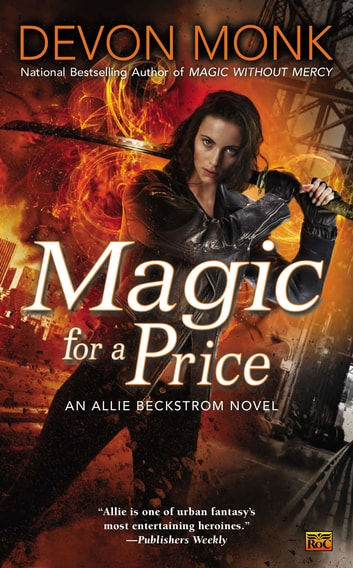 Magic for a Price - An Allie Beckstrom Novel ebook by Devon Monk