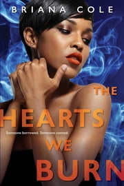 The Hearts We Burn ebook by Briana Cole