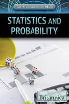 Statistics and Probability ebook by Britannica Educational Publishing, Nicholas Faulkner