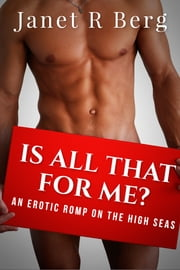 Is All That For Me? ebook by Janet R Berg