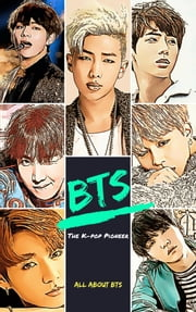 BTS: The K-pop Pioneer ebook by UK Jung