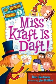 My Weirder School #7: Miss Kraft Is Daft! ebook by Dan Gutman