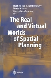 The Real and Virtual Worlds of Spatial Planning ebook by Martina Koll-Schretzenmayr,Marco Keiner,Gustav Nussbaumer