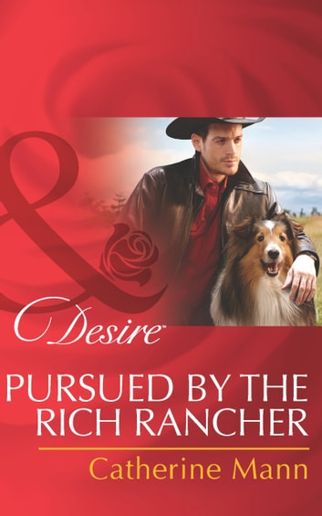 Pursued by the Rich Rancher (Mills & Boon Desire) (Diamonds in the Rough, Book 2) ebook by Catherine Mann