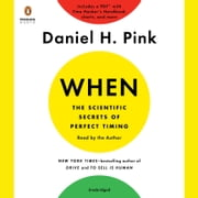 When: The Scientific Secrets of Perfect Timing audiobook by Daniel H. Pink