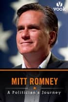 Mitt Romney: A Politician's Journey ebook by Vook
