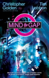 Mind the Gap ebook by Christopher Golden,Tim Lebbon