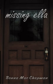 MISSING ELLA ebook by BONNA MAE CHAPMAN