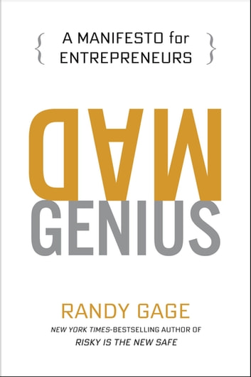 Mad Genius - A Manifesto for Entrepreneurs ebook by Randy Gage