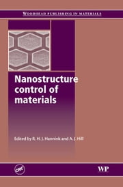 Nanostructure Control of Materials ebook by Hannink, R H J