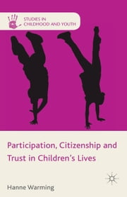 Participation, Citizenship and Trust in Children's Lives ebook by H. Warming