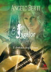 Jagalor – Il destino degli eterni ebook by Kobo.Web.Store.Products.Fields.ContributorFieldViewModel