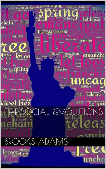 The Social Revolutions ebook by Brooks Adams