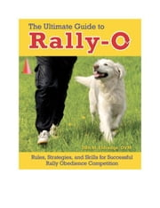 The Ultimate Guide to Rally-O ebook by Debra M. Eldredge, DVM