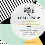 Race, Work, and Leadership - New Perspectives on the Black Experience audiobook by