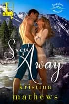 Swept Away ebook by Kristina Mathews