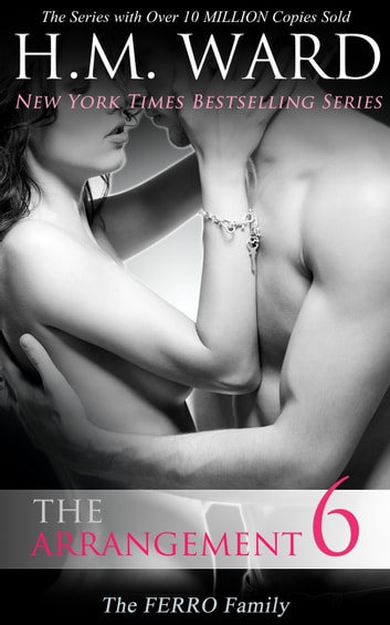 The Arrangement 6 (The Ferro Family) ebook by H.M. Ward