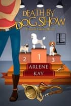 Death by Dog Show ebook by