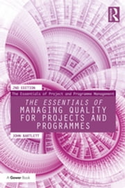The Essentials of Managing Quality for Projects and Programmes ebook by John Bartlett