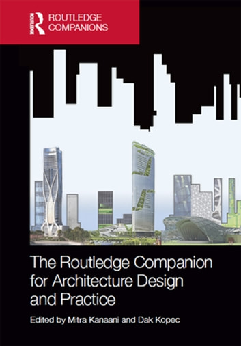 The Routledge Companion for Architecture Design and Practice - Established and Emerging Trends ebook by