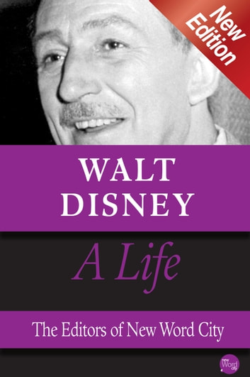 Walt Disney, A Life ebook by The Editors of New Word City