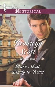 Rake Most Likely to Rebel ebook by Bronwyn Scott