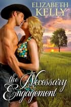 The Necessary Engagement ebook by Elizabeth Kelly