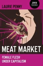 Meat Market ebook by Laurie Penny
