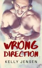 Wrong Direction ebook by Kelly Jensen