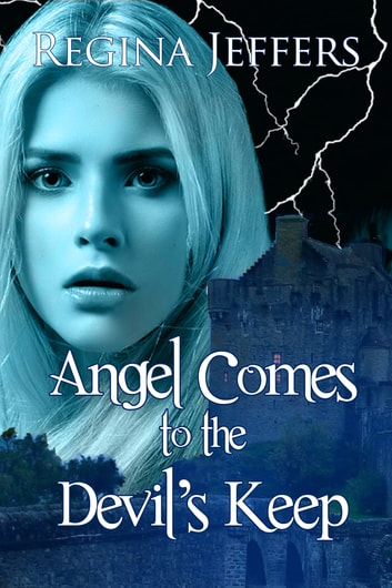 Angel Comes to the Devil's Keep ebook by Regina Jeffers