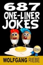 687 One-Liner Jokes ebook by Wolfgang Riebe