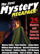 The First Mystery MEGAPACK ® - 25 Modern and Classic Mystery Stories ebook by Marcia Talley Talley, Nora Charles, Elaine Viets