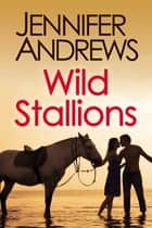Wild Stallions ebook by Jennifer Andrews