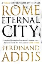Rome - Eternal City ebook by Ferdinand Addis