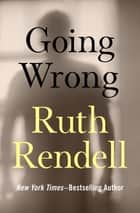 Going Wrong ebook by Ruth Rendell
