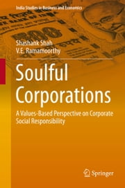 Soulful Corporations - A Values-Based Perspective on Corporate Social Responsibility ebook by Shashank Shah,V.E. Ramamoorthy