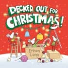 Decked Out for Christmas! ebook by Ethan Long