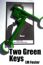 Two Green Keys ebook by LM Foster