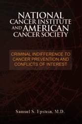 NATIONAL CANCER INSTITUTE and AMERICAN CANCER SOCIETY ebook by M.D. Samuel S. Epstein