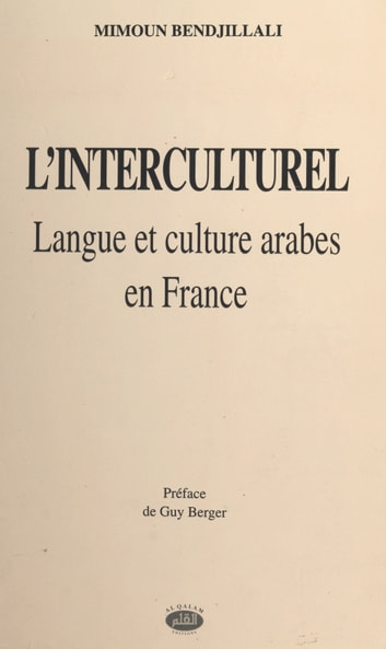 L'Interculturel : langue et culture arabes en France ebook by Mimoun Bendjillali
