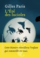 L'Eté des lucioles ebook by Gilles Paris