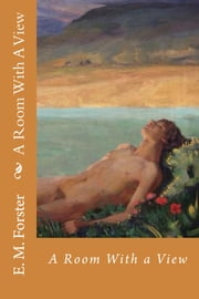 A Room With a View ebook by E. M. Forster,Michael Wilson