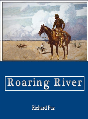 Roaring River ebook by Richard Puz